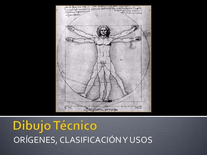 Dibujo técnico:orígenes, clasificación y usos