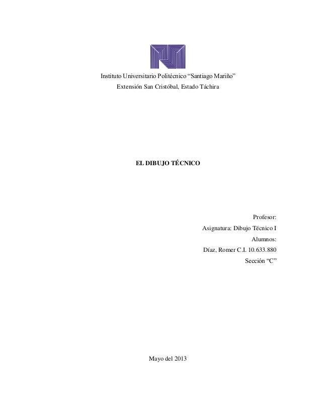 "Instituto Universitario Politécnico ""Santiago Mariño"" Extensión San Cristóbal, Estado Táchira EL DIBUJO TÉCNICO Profesor: ..."