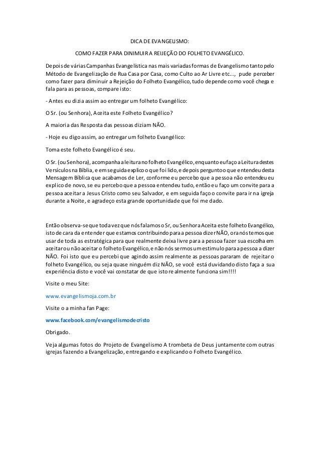 DICA DE EVANGELISMO: COMO FAZER PARA DINIMUIR A REIJEÇÃO DO FOLHETO EVANGÉLICO. Depoisde váriasCampanhasEvangelísticanas m...