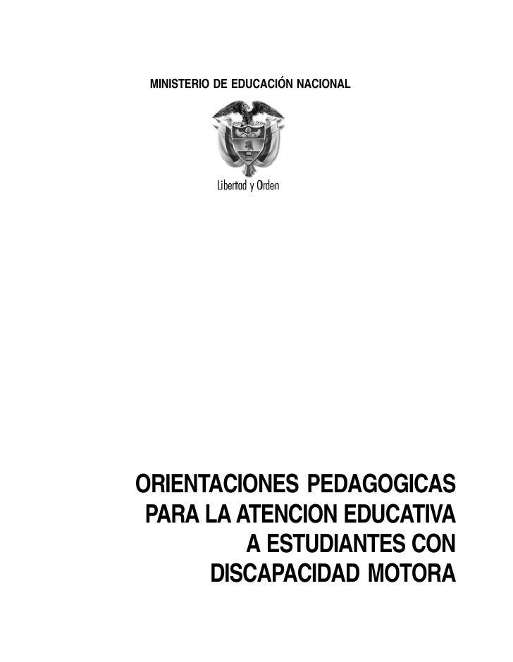 MINISTERIO DE EDUCACIÓN NACIONAL     ORIENTACIONES PEDAGOGICAS  PARA LA ATENCION EDUCATIVA           A ESTUDIANTES CON    ...