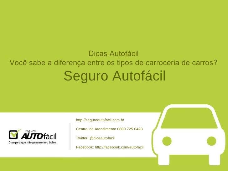 Dicas Autofácil  Você sabe a diferença entre os tipos de carroceria de carros?  Seguro Autofácil http://seguroautofacil.co...