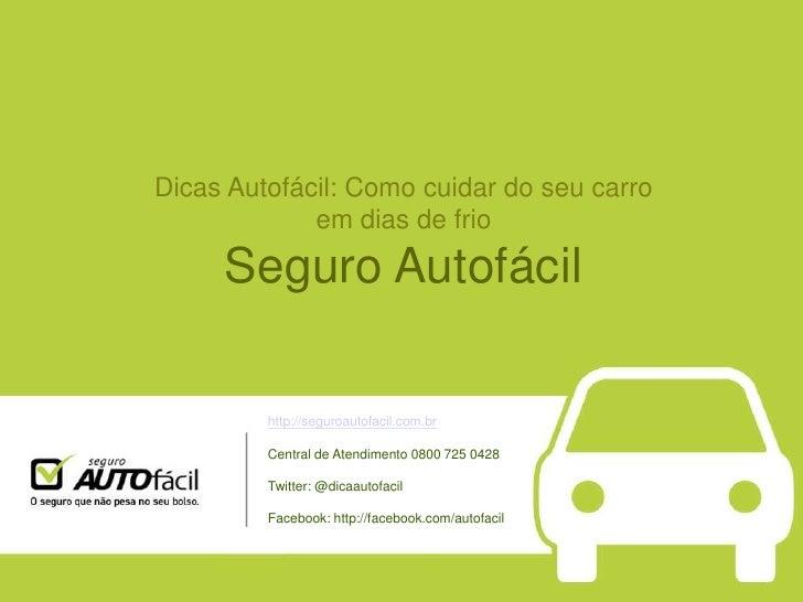 Dicas Autofácil: Como cuidar do seu carro             em dias de frio     Seguro Autofácil         http://seguroautofacil....