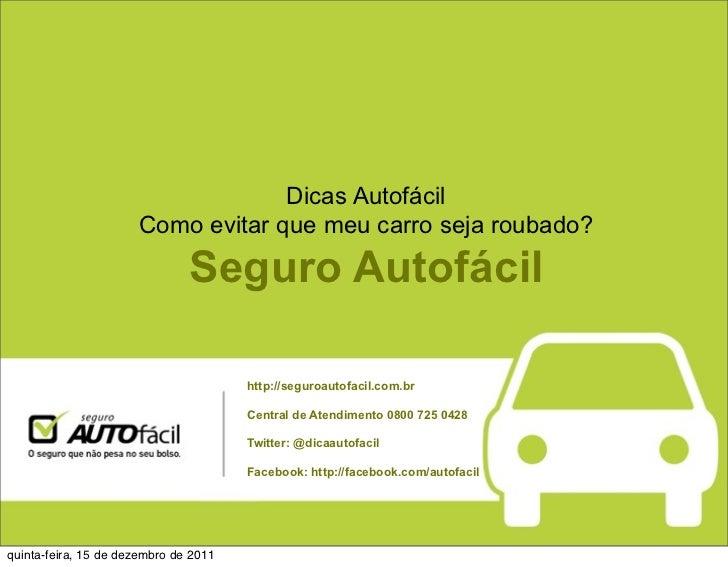 Dicas Autofácil                      Como evitar que meu carro seja roubado?                               Seguro Autofáci...