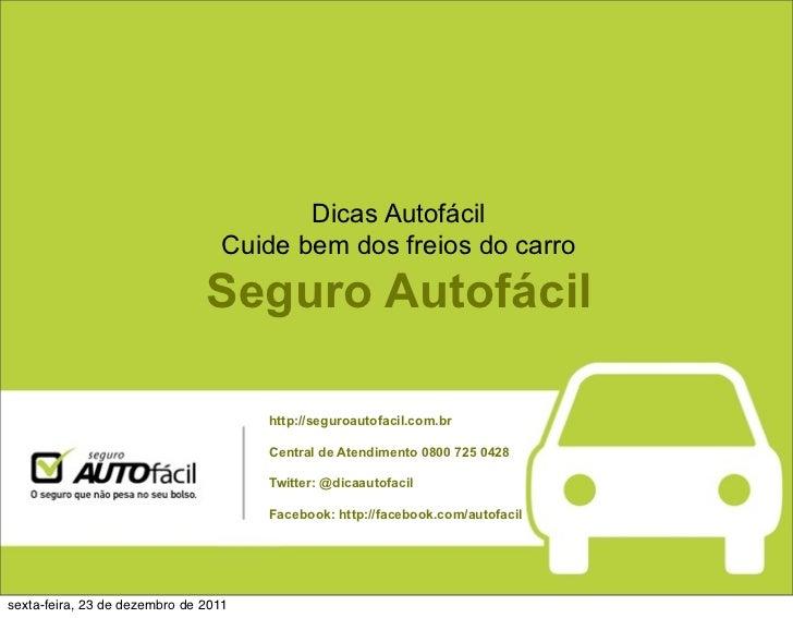 Dicas Autofácil                                  Cuide bem dos freios do carro                               Seguro Autofá...