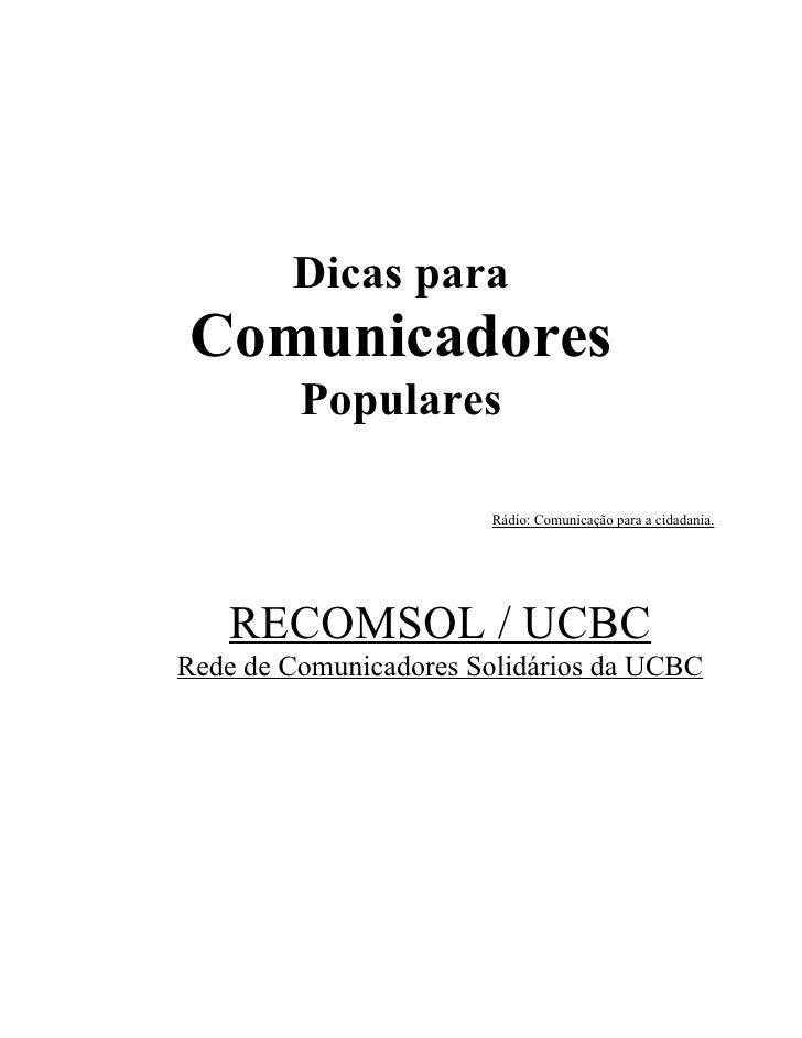 Dicas para Comunicadores          Populares                         Rádio: Comunicação para a cidadania.        RECOMSOL /...
