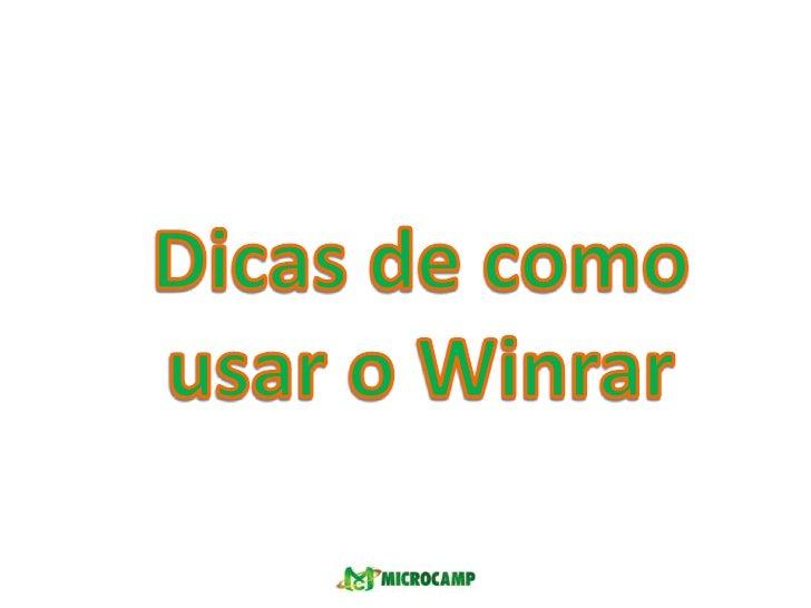 Dicas de como usar o Winrar<br />