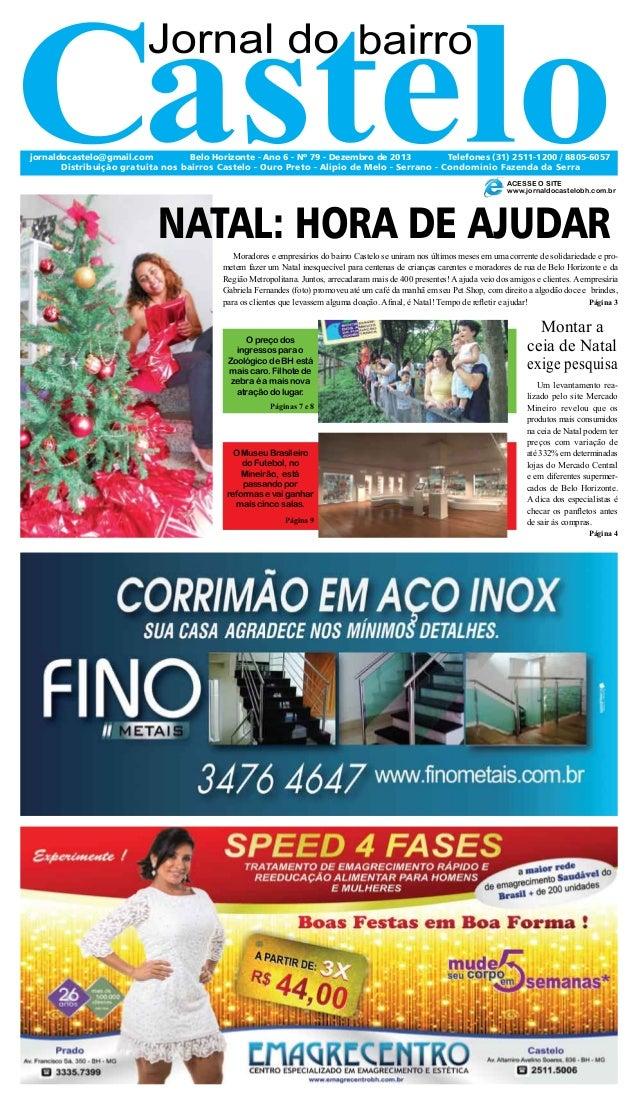 jornaldocastelo@gmail.com Belo Horizonte - Ano 6 - Nº 79 - Dezembro de 2013 Telefones (31) 2511-1200 / 8805-6057 Distribui...