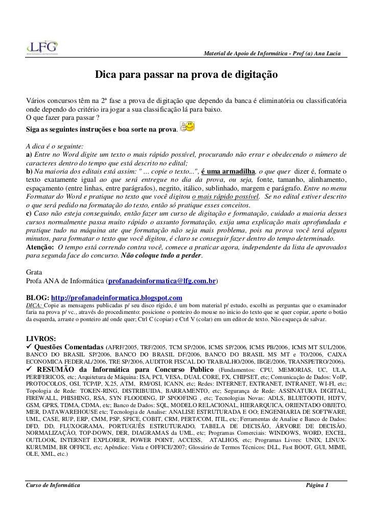 Material de Apoio de Informática - Prof (a) Ana Lucia                            Dica para passar na prova de digitaçãoVár...