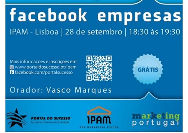 Facebook Empresas | IPAM | Portal do Sucesso | www.vascomarques.net