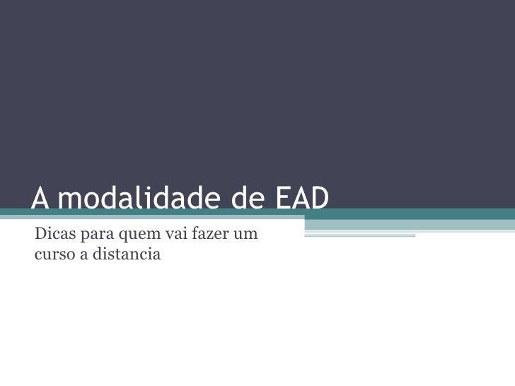 A modalidade de EAD Dicas para quem vai fazer um curso a distancia