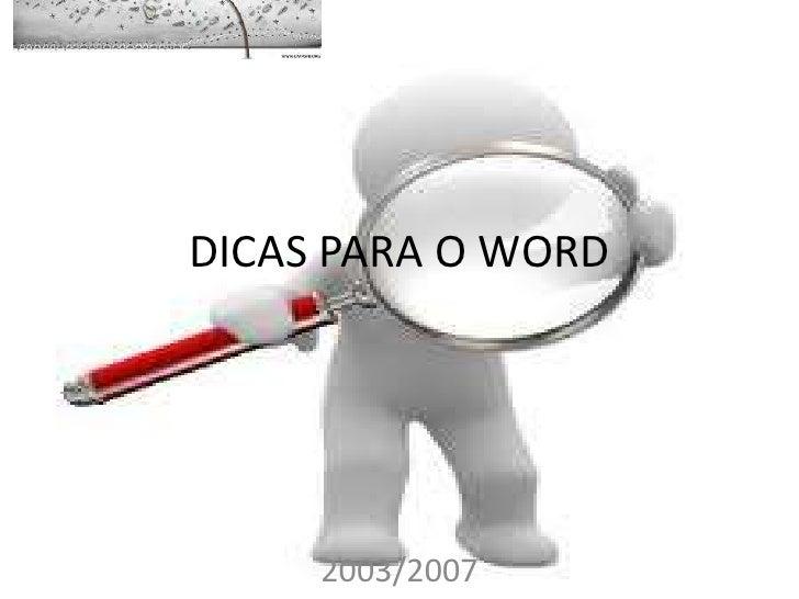 DICAS PARA O WORD     2003/2007