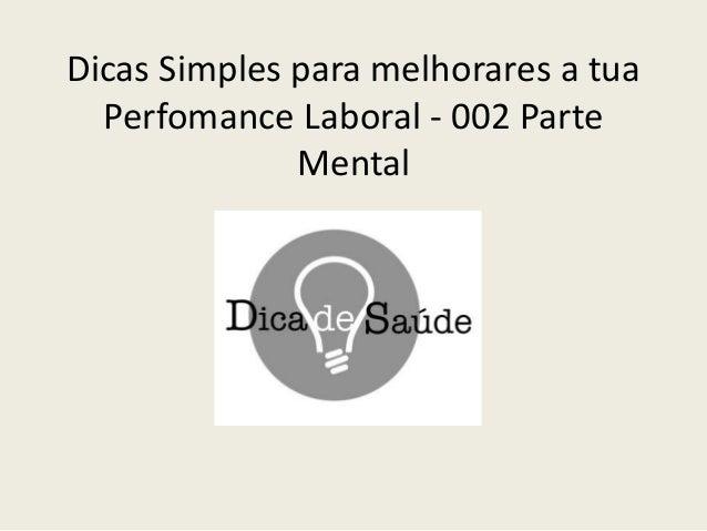 Dicas Simples para melhorares a tua Perfomance Laboral - 002 Parte Mental