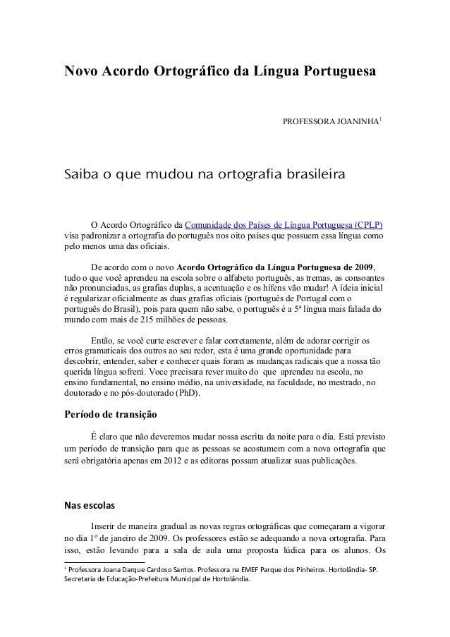 Novo Acordo Ortográfico da Língua Portuguesa PROFESSORA JOANINHA1 Saiba o que mudou na ortografia brasileira O Acordo Orto...
