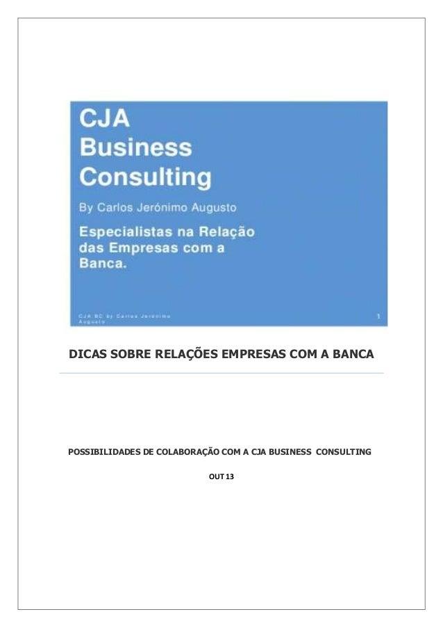DICAS SOBRE RELAÇÕES EMPRESAS COM A BANCA POSSIBILIDADES DE COLABORAÇÃO COM A CJA BUSINESS CONSULTING OUT 13