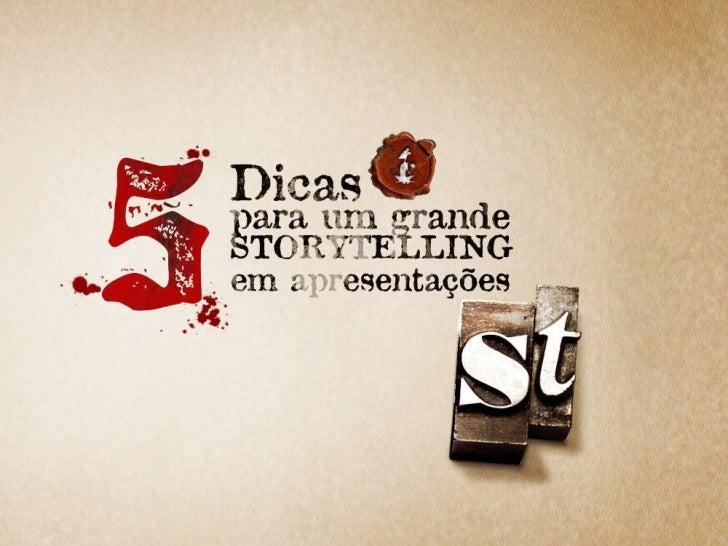 5 dicas para um grande Storytelling em apresentações 5 dicas de como montar uma apresentação Storytelling
