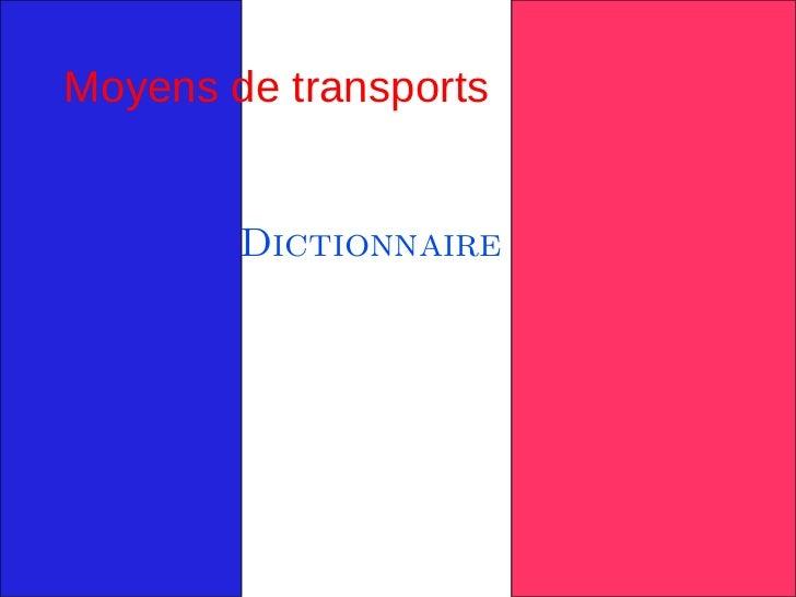 Moyens de transports        Dictionnaire
