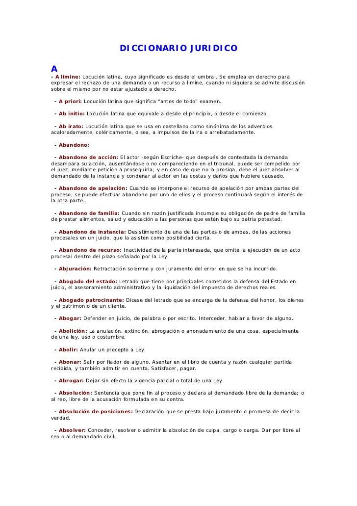 DICCIONARIO JURIDICOA- A limine: Locución latina, cuyo significado es desde el umbral. Se emplea en derecho paraexpresar e...