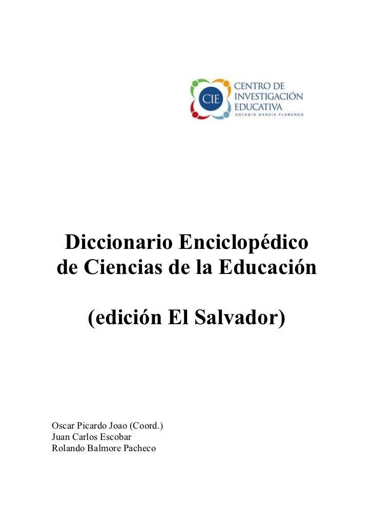 Diccionario Enciclopédico de Ciencias de la Educación        (edición El Salvador)Oscar Picardo Joao (Coord.)Juan Carlos E...