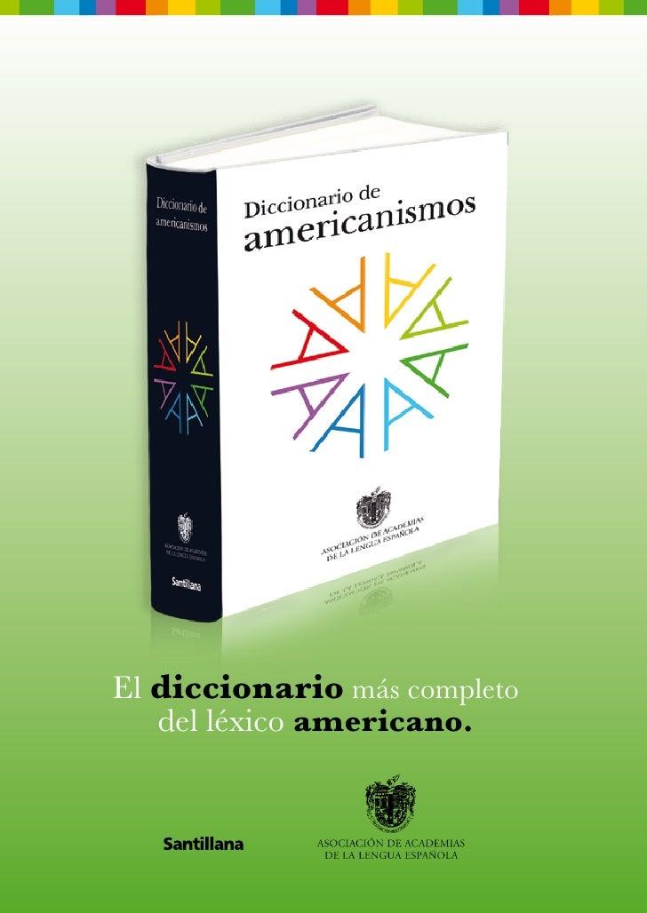 El diccionario más completo    del léxico americano.