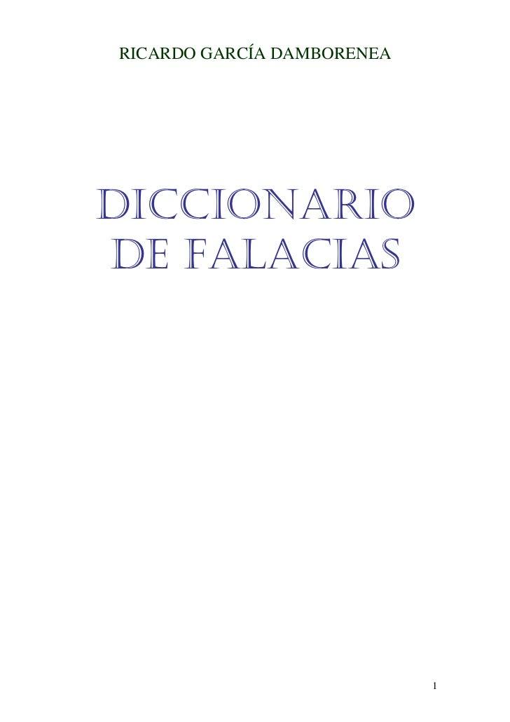 RICARDO GARCÍA DAMBORENEADICCIONARIODE FALACIAS                            1