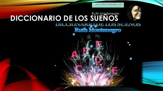 DICCIONARIO DE LOS SUEÑOS Ruth Montenegro www.ruthmontenegro.com