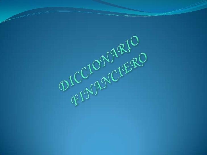 DICCIONARIO FINANCIERO<br />