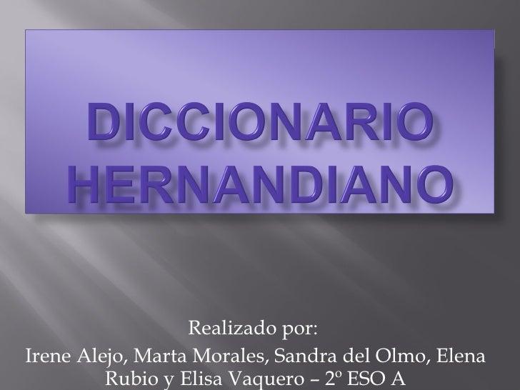 Realizado por:  Irene Alejo, Marta Morales, Sandra del Olmo, Elena Rubio y Elisa Vaquero  –  2º ESO A