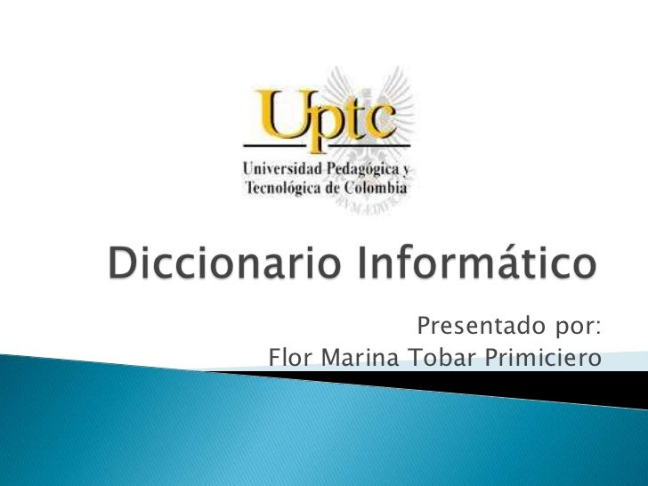 Presentado por:Flor Marina Tobar Primiciero