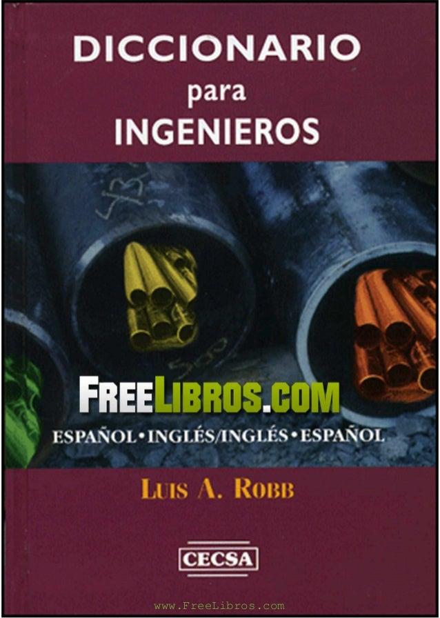 D IC C IO N A R IO             para      INGENIEROS  Free Libros.cESPAÑOL* INGLES/INGLES • ESPAÑOL                        ...
