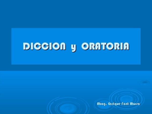 DICCION y ORATORIA  Abog. Enrique Font Mussa