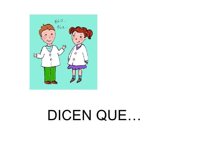 DICEN QUE…