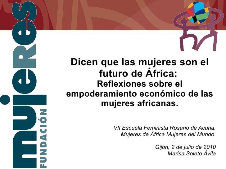 Dicen que las mujeres son el futuro de África:  Reflexiones sobre el empoderamiento económico de las mujeres africanas. VI...