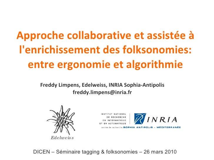 Approche collaborative et assistée à l'enrichissement des folksonomies: entre ergonomie et algorithmie DICEN – Séminaire t...