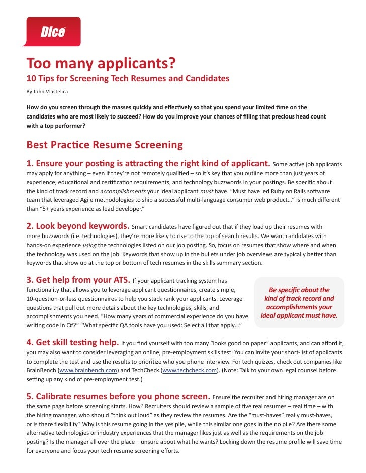 Too many applicants?10 Tips for Screening Tech Resumes and CandidatesBy John VlastelicaHow do you screen through the masse...