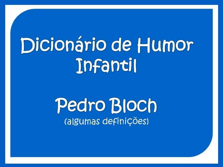 Dicionário de humor infantil   pedro bloch