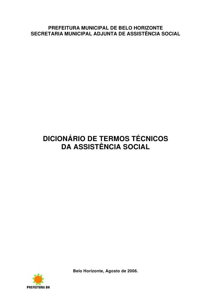 PREFEITURA MUNICIPAL DE BELO HORIZONTESECRETARIA MUNICIPAL ADJUNTA DE ASSISTÊNCIA SOCIAL    DICIONÁRIO DE TERMOS TÉCNICOS ...