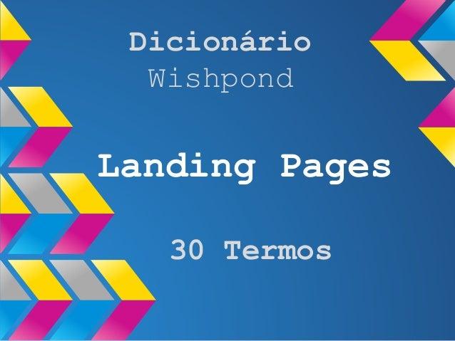 Landing Pages Dicionário Wishpond 30 Termos