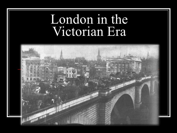 London in the Victorian Era