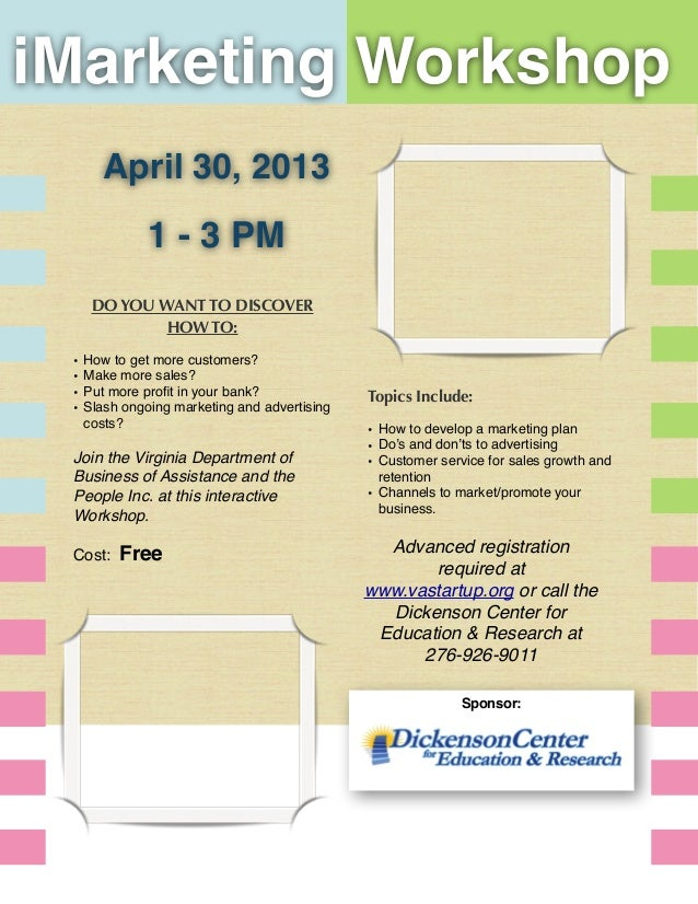iMarketing Workshop     n          April 30, 2013               1 - 3 PM         DO YOU WANT TO DISCOVER                 H...