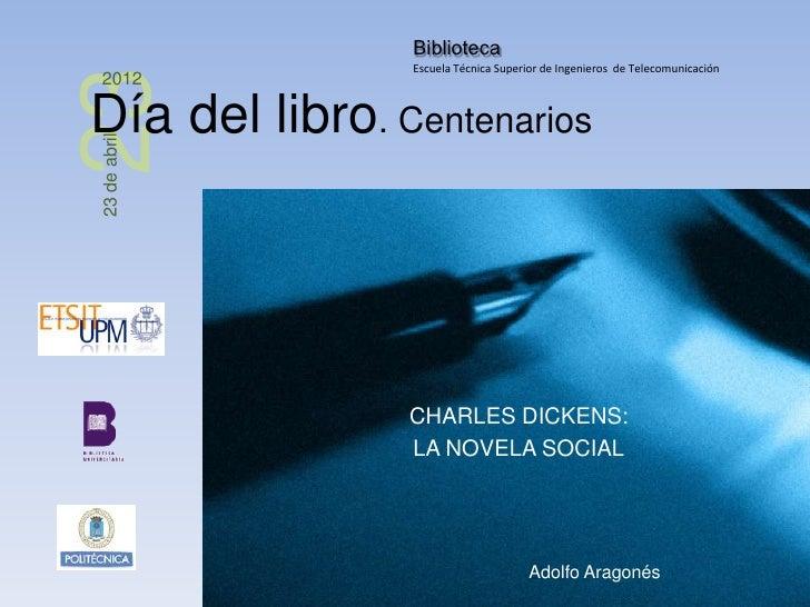 Biblioteca                Escuela Técnica Superior de Ingenieros de Telecomunicación232012Día del libro. Centenarios23 de ...