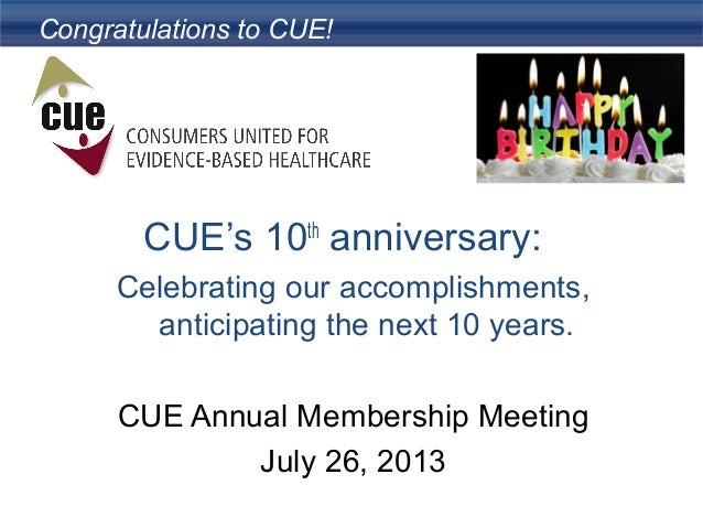 Congratulations to CUE! CUE's 10th anniversary: Celebrating our accomplishments, anticipating the next 10 years. CUE Annua...