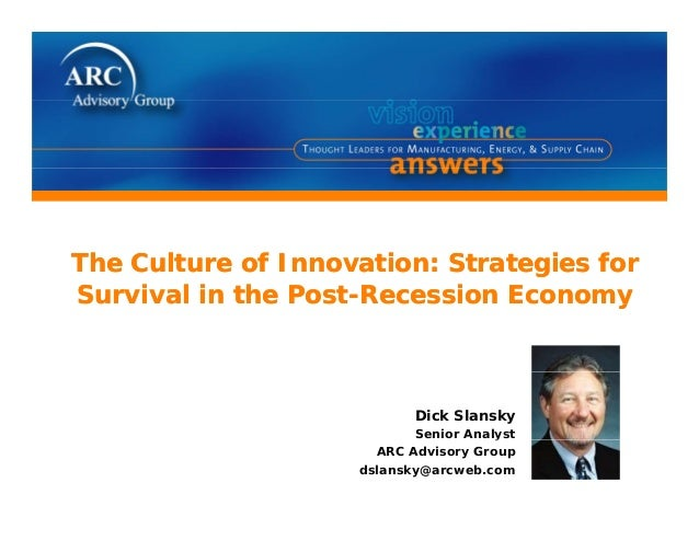 The Culture of Innovation: Strategies forSurvival in the Post-Recession EconomyThe Culture of Innovation: Strategies forSu...