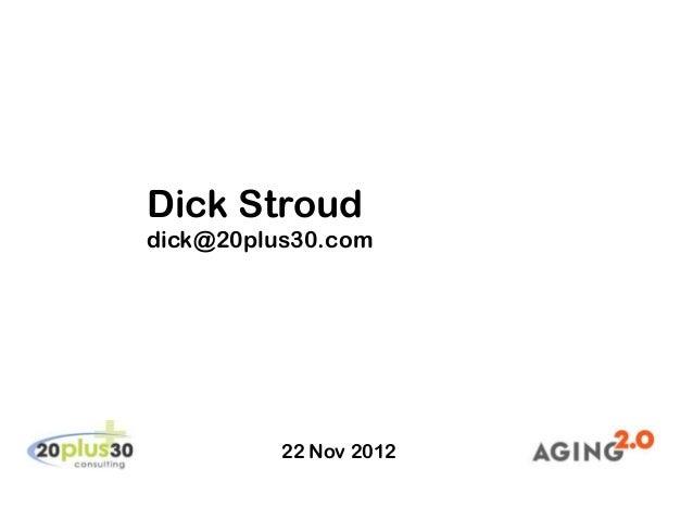 Dick Strouddick@20plus30.com          22 Nov 2012