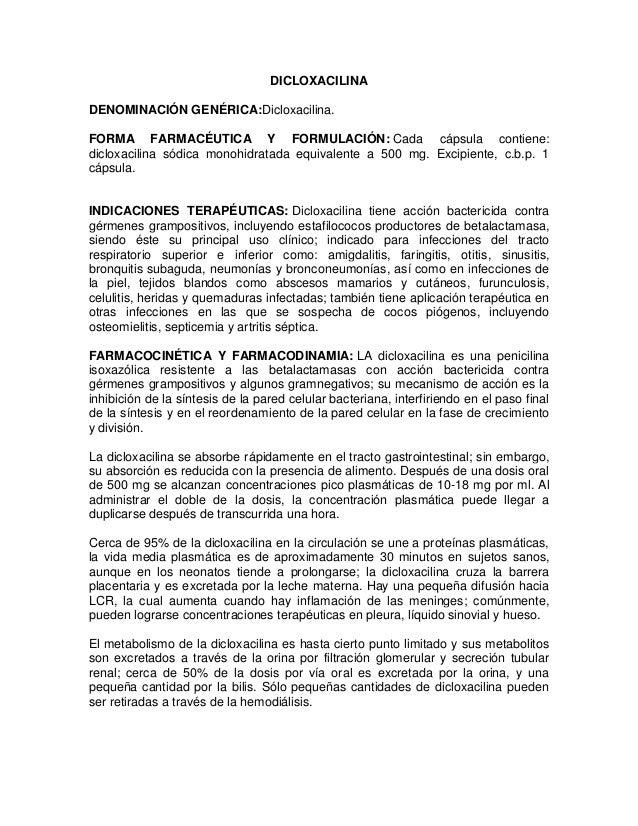 DICLOXACILINA DENOMINACIÓN GENÉRICA:Dicloxacilina. FORMA FARMACÉUTICA Y FORMULACIÓN: Cada cápsula contiene: dicloxacilina ...