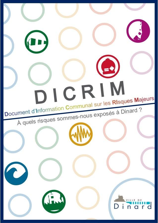 r w h k n d D I C R I M Document d'Information Communal sur les RIsques Majeurs À quels risques sommes-nous exposés à Dina...
