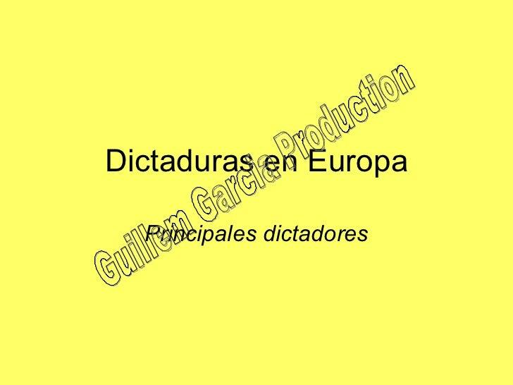 Dictaduras en Europa Principales dictadores Guillem Garcia Production