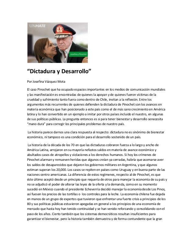 """""""Dictadura y Desarrollo"""" Por Josefina Vázquez Mota El caso Pinochet que ha ocupado espacios importantes en los medios de c..."""