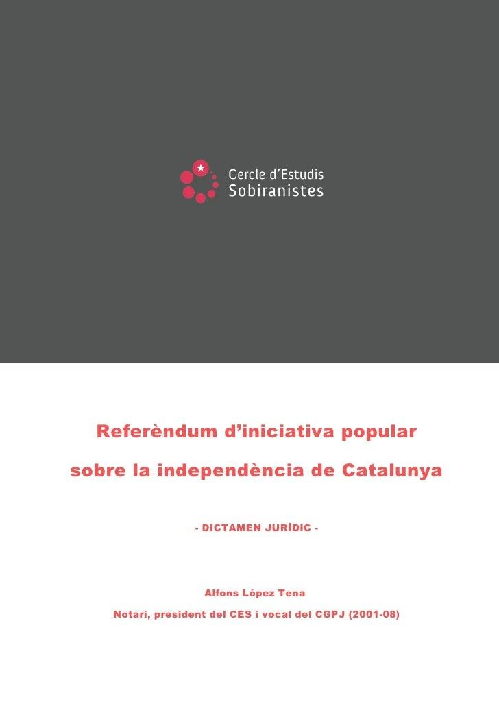 Referèndum d'iniciativa popular  sobre la independència de Catalunya                    - DICTAMEN JURÍDIC -              ...