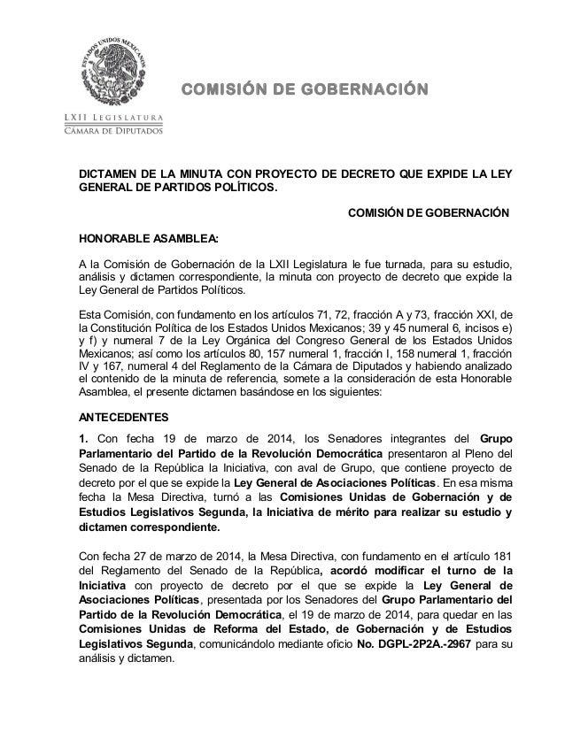 COMISIÓN DE GOBERNACIÓN DICTAMEN DE LA MINUTA CON PROYECTO DE DECRETO QUE EXPIDE LA LEY GENERAL DE PARTIDOS POLÍTICOS. COM...