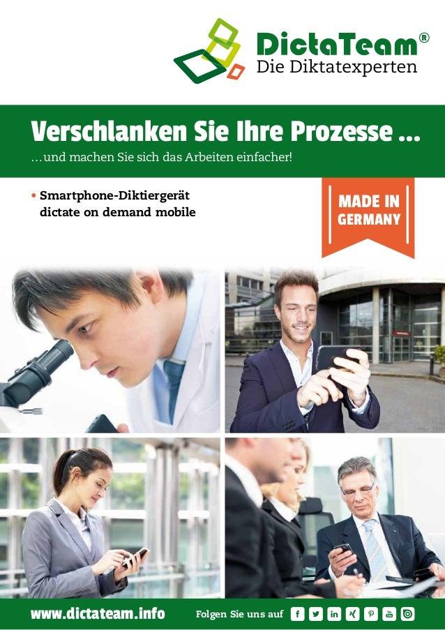 MADE IN GERMANY Folgen Sie uns aufwww.dictateam.info • Smartphone-Diktiergerät dictate on demand mobile Verschlanken Sie I...